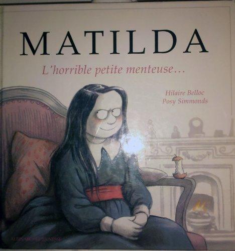 9782226051301: Matilda l'horrible petite menteuse