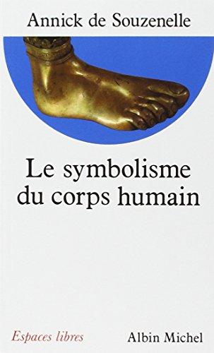 Le Symbolisme du corps humain: Souzenelle, Annick de,