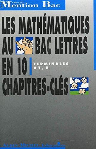 9782226051929: Les mathematiques au bac lettres/terminales a1, b (Mention Bac (M))