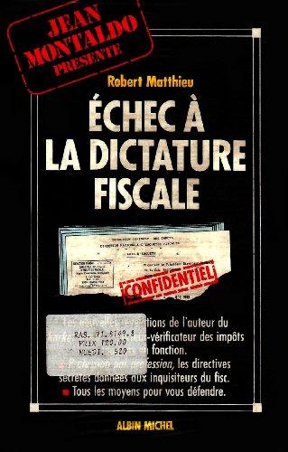 9782226052315: Echec à la dictature fiscale