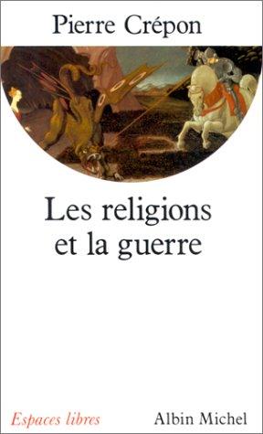 9782226052766: Les religions et la guerre (Espaces libres)