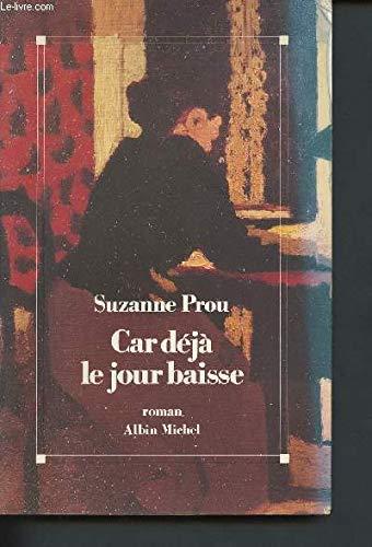 Car deja le jour baisse: Roman (French Edition): Suzanne Prou