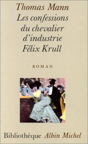 9782226053688: Les confessions du chevalier d'industrie felix krull (Collections Litterature)