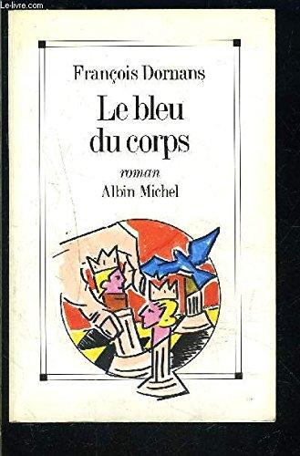 Le bleu du corps: Roman (French Edition): Dornans, Francois