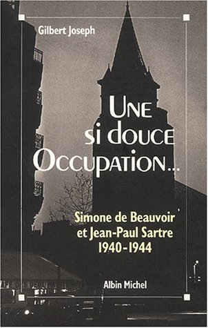 9782226054234: Une si douce Occupation. Simone de Beauvoir et Jean-Paul Sartre 1940-1944