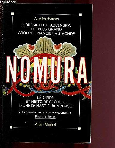 NOMURA. L'IRRESISTIBLE ASCENSION DU PLUS GRAND GROUPE FINANCIER AU MONDE
