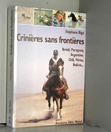 9782226055293: Crinières sans frontières : Brésil, Paraguay, Argentine, Chili, Pérou, Bolivie