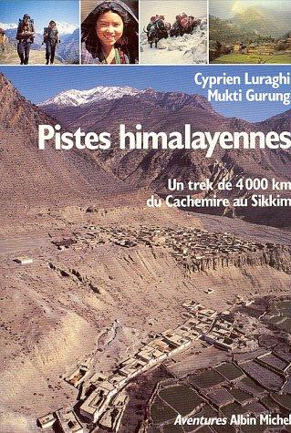 9782226055392: Pistes himalayennes : un trek de 4000 km du Cachemire au Sikkim.