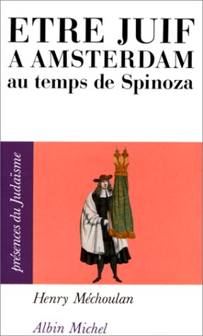 9782226055446: Etre Juif a Amsterdam Au Temps de Spinoza (Collections Spiritualites) (French Edition)
