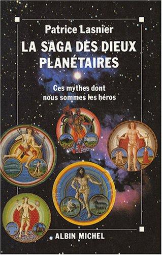 9782226055460: La saga des dieux planétaires : Ces mythes dont nous sommes les héros