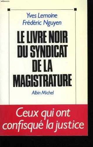9782226055842: Le livre noir du syndicat de la magistrature