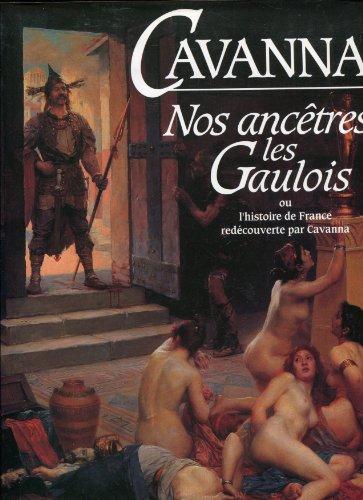 9782226056030: Nos ancêtres les Gaulois ou l'Histoire de France redécouverte par Cavanna