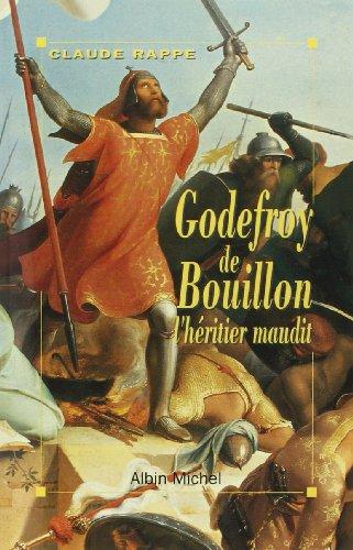 9782226056054: Godefroy de Bouillon, l'héritier maudit