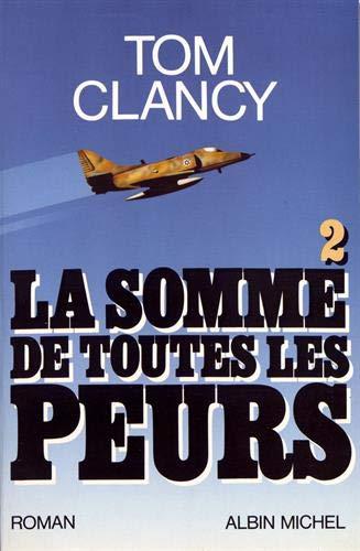 9782226056153: Somme de Toutes Les Peurs - Tome 2 (La) (Romans, Nouvelles, Recits (Domaine Etranger)) (French Edition)