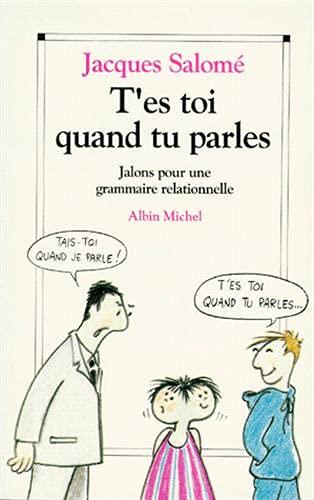 9782226056399: T'es-toi quand tu parles: Jalons pour une grammaire relationnelle