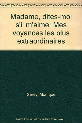 9782226056566: Madame, dites-moi s'il m'aime: Mes voyances les plus extraordinaires (French Edition)