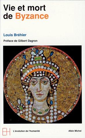 9782226057198: Le Monde byzantin, tome 1 : Vie et mort de Byzance