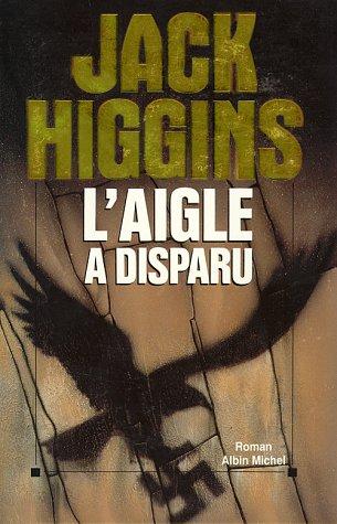 Aigle a Disparu (L') (Romans, Nouvelles, Recits (Domaine Etranger)) (French Edition): Higgins,...