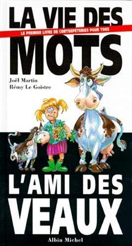 9782226058027: La Vie Des Mots - L'Ami Des Veaux (Humour) (French Edition)