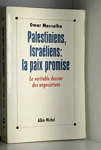 9782226058706: Palestiniens, Israéliens--la paix promise: Le véritable dossier des négociations (French Edition)