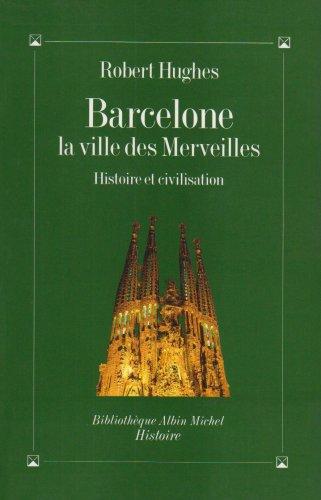 9782226058829: Barcelone, la ville des merveilles : Histoire et civilisation (Collections Histoire)