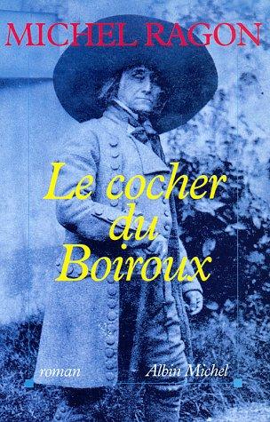 Le cocher du Boiroux: Michel Ragon