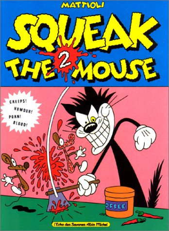 Squeak the Mouse 2 - Creeps !: Mattioli
