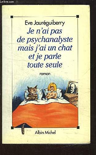 9782226059864: Je n'ai pas de psychanalyste mais j'ai un chat et je parle toute seule
