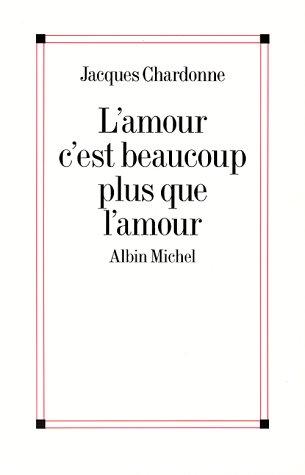 9782226060648: Amour C'Est Beaucoup Plus Que L'Amour (L') (Romans, Nouvelles, Recits (Domaine Francais)) (French Edition)