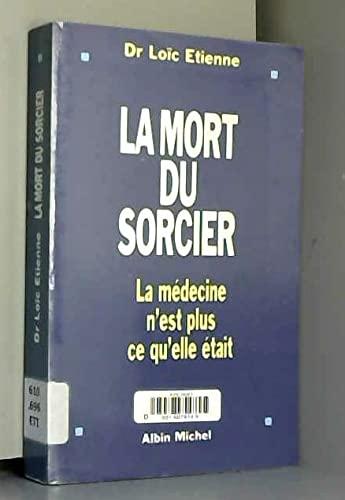 9782226061034: La mort du sorcier : La médecine n'est plus ce qu'elle était