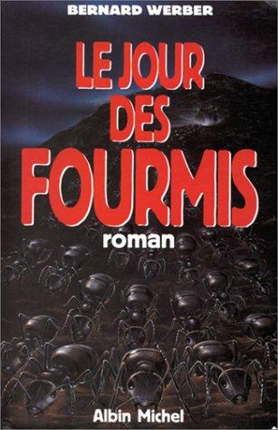 Jour Des Fourmis (Le) (Romans, Nouvelles, Recits: Werber, Bernard