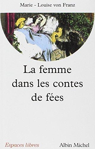 La femme dans les contes de fées: Marie-Louise von Franz