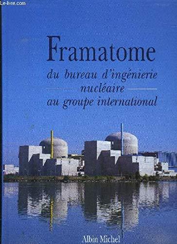 Framatome: Du Bureau D'inge�nierie Nucle�aire au Groupe: Albin Michel