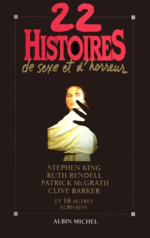 9782226062253: 22 Histoires de Sexe Et D'Horreur (Romans, Nouvelles, Recits (Domaine Etranger)) (French Edition)