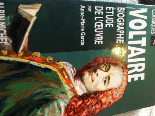 Voltaire. Biographie. Étude de l'oeuvre.: GARCIA, ANNE-MARIE.