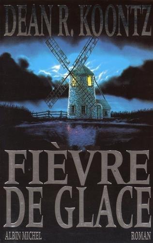 Fievre de Glace (Romans, Nouvelles, Recits (Domaine: Koontz, Dean R.