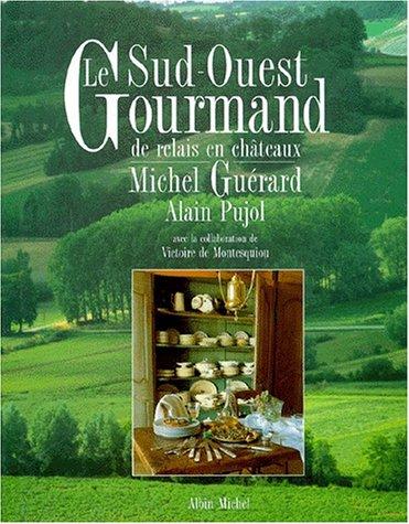 9782226062857: Le sud-ouest gourmand: De relais en châteaux (French Edition)