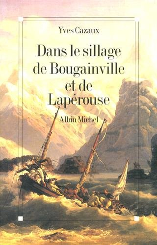 9782226063243: Dans le sillage de Bougainville et de Lapérouse