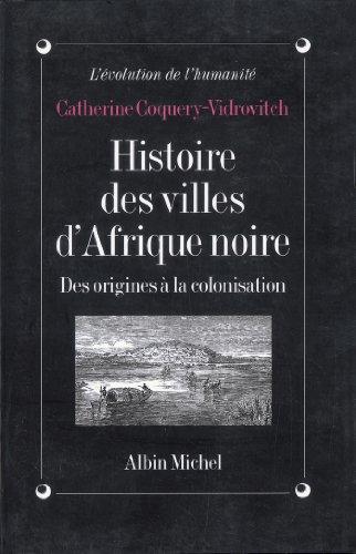 Histoire Des Villes D'Afrique Noire (Collections Histoire): Catherine Coquery-Vidrovitch
