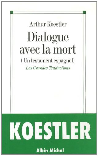 Dialogue avec la mort: Koestler, Arthur