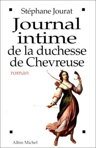 Journal intime de la duchesse de Chevreuse: Stéphane Jourat