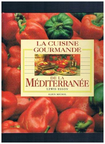 9782226064677: La Cuisine gourmande de la Méditerranée