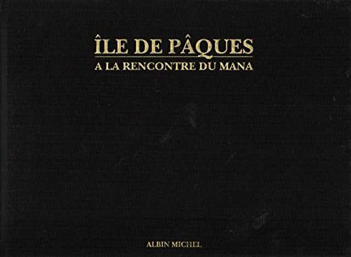 9782226064813: Ile de Pâques: À la rencontre du Mana : itinéraire spirituel (French Edition)