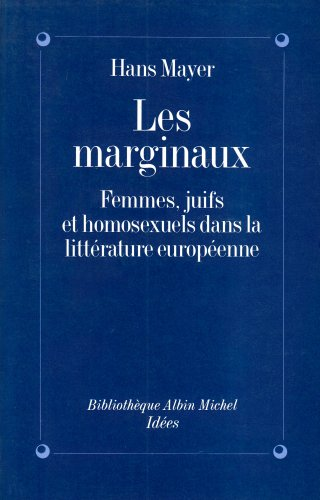 9782226064981: Les Marginaux : Femmes, Juifs et homosexuels dans la littérature européenne