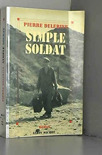 Simple soldat: Roman (French Edition): Delerive, Pierre