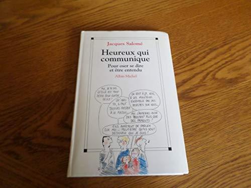 9782226067463: Heureux Qui Communique: Pour Oser se dire et Etre Entendu