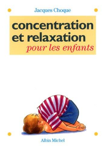 9782226068491: Concentration et relaxation pour les enfants : 100 EXERCICES POR L'ECOLE ET LA MAISON (Famille - Enfants)