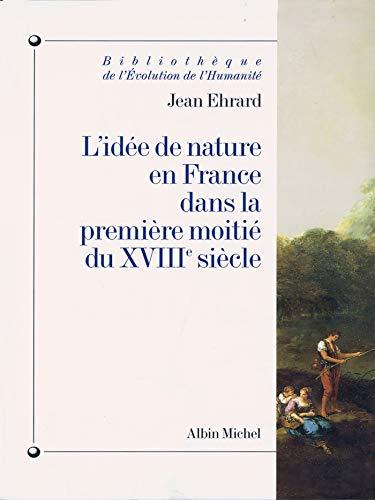 L'idée de nature en France dans la première moitié du XVIIIe siè...