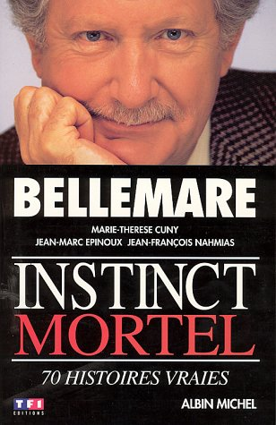 9782226068781: Instinct Mortel (Collections Actualite - Essais - Documents) (French Edition)