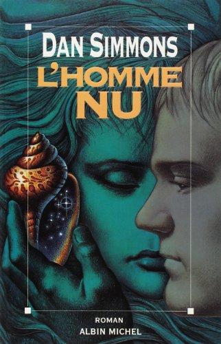 Homme NU (L') (Romans, Nouvelles, Recits (Domaine: Dan Simmons